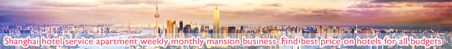 Shanghai hotel service apartment weekly monthly mansion business.Find best price on hotels for all budgets